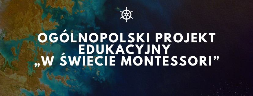 """Ogólnopolski Projekt Edukacyjny """"W świecie Montessori"""". Edycja II"""